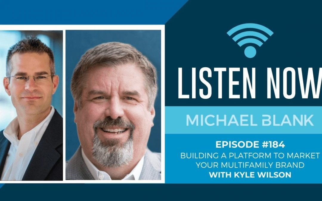 MB 184: Building a Platform to Market Your Multifamily Brand – With Kyle Wilson