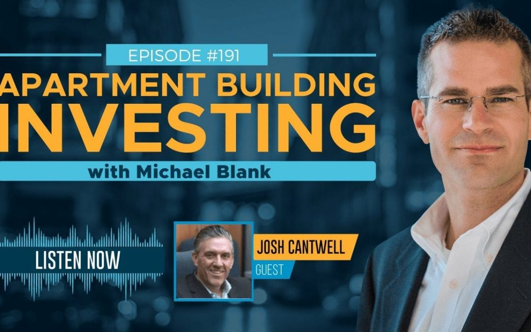MB 191: Raising Millions for Multifamily Deals—In Minutes! – With Josh Cantwell